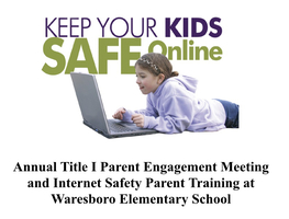 Annual Title I Parent Engagement Meeting & Internet Safety Parent Training