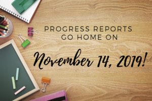 Progress Reports Go Home Nov. 14th!